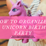 How to Organize a Fun Unicorn Birthday Party