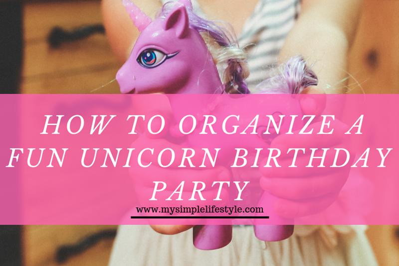 How to Organize a Fun Unicorn Birthday Party