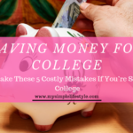 Reaching Towards the Future: Never Make These 5 Costly Mistakes If You're Saving for College