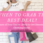 When to Grab the Best Deal: 8 Times of Year You're Likely to Get Discounted Clothing Items